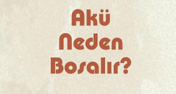 Photo of Akü Neden Boşalır?